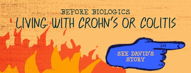 """A raging flame behind text that reads """"Before Biologics: Living with Crohn's or Colitis."""""""